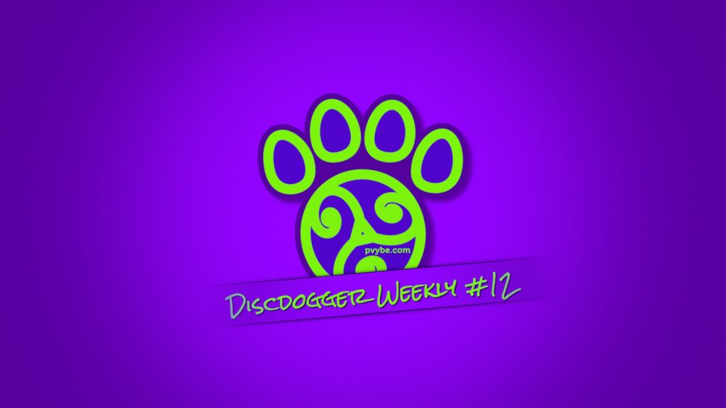 DiscDogger Weekly #12