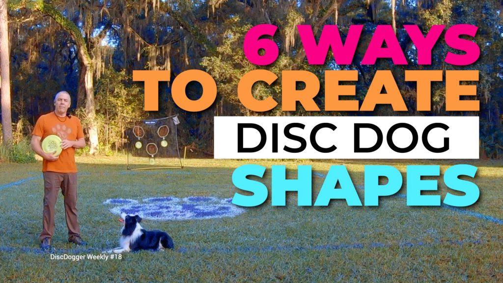 6 ways to create disc dog shapes